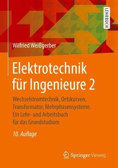 Elektrotechnik für Ingenieure 2 - Weißgerber, Wilfried