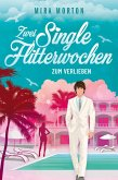 Zwei Singleflitterwochen zum Verlieben (eBook, ePUB)