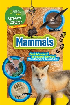 Ultimate Explorer Field Guide: Mammals - National Geographic Kids