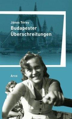 Budapester Überschreitungen - Térey, János