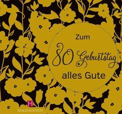 Zum 80. Geburtstag alles Gute - Paxmann, Christine