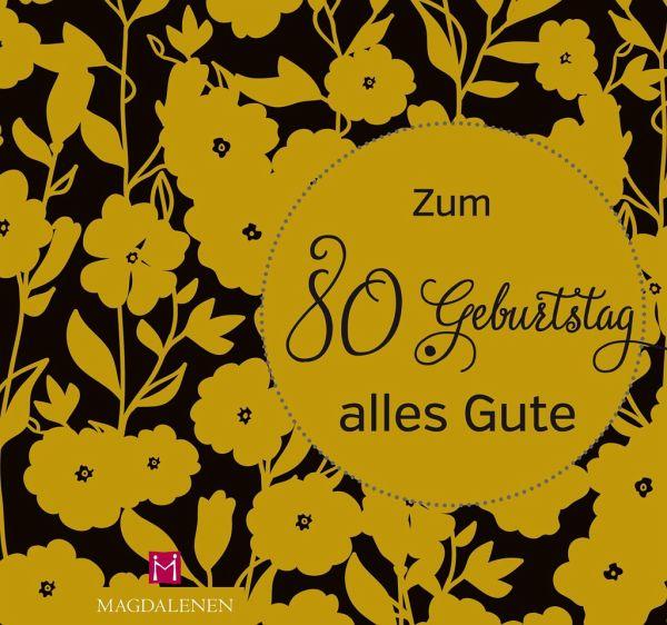 Zum 80 Geburtstag Alles Gute Von Christine Paxmann Portofrei Bei