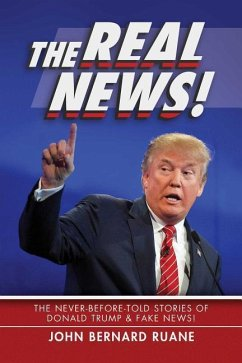 The Real News!: The Never-Before-Told Stories o...