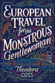 European Travel for the Monstrous Gentlewoman, 2