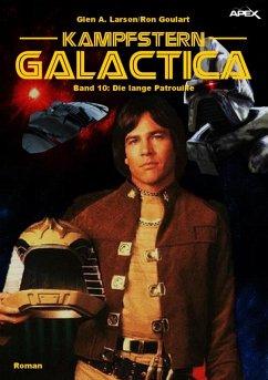 KAMPFSTERN GALACTICA, Band 10: DIE LANGE PATROU...