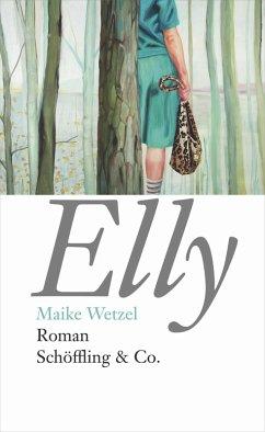 Elly (eBook, ePUB) - Wetzel, Maike