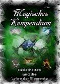 Magisches Kompendium - Heilarbeiten und die Lehre der Elemente (eBook, ePUB)