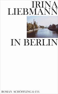 In Berlin (eBook, ePUB) - Liebmann, Irina