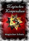 Magisches Kompendium - Magischer Schutz (eBook, ePUB)