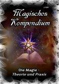 Magisches Kompendium - Magie - Theorie und Praxis (eBook, ePUB)
