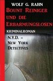 Bount Reiniger und die Erbarmungslosen: N.Y.D. - New York Detectives (eBook, ePUB)