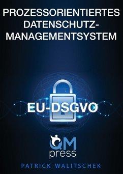 Prozessorientiertes Datenschutz-Managementsystem (eBook, ePUB)