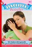 Mami Bestseller 6 - Familienroman (eBook, ePUB)