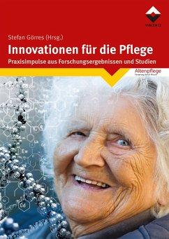 Innovationen für die Pflege (eBook, ePUB) - Görres, Stefan