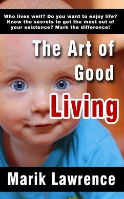 The Art of Good Living (eBook, ePUB)