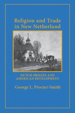 Religion and Trade in New Netherland (eBook, PDF)