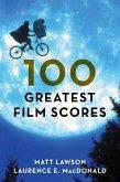 100 Greatest Film Scores (eBook, ePUB)
