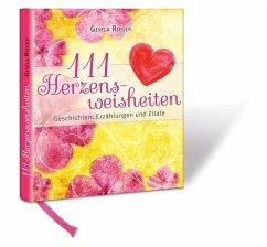 111 Herzensweisheiten - Rieger, Gisela