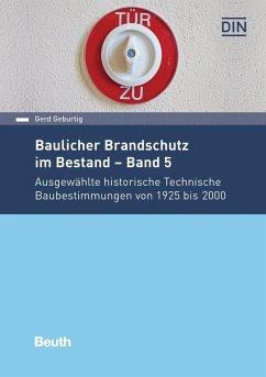 Baulicher Brandschutz im Bestand - Band 5 - Geburtig, Gerd