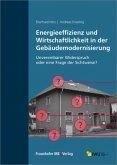 Energieeffizienz und Wirtschaftlichkeit in der Gebäudemodernisierung.