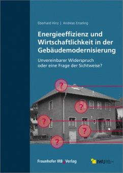 Energieeffizienz und Wirtschaftlichkeit in der Gebäudemodernisierung. - Hinz, Eberhard; Enseling, Andreas
