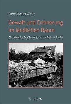 Gewalt und Erinnerung im ländlichen Raum - Winter, Martin Cl.
