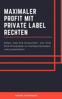 Maximaler Profit mit Private Label Rechten (eBook, ePUB) - Sternberg, Andre