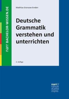 Deutsche Grammatik verstehen und unterrichten - Granzow-Emden, Matthias