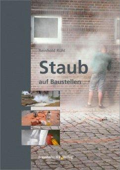 Staub auf Baustellen - Rühl, Reinhold