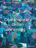 The Anomie Review of Contemporary British Painting - Price, Matt