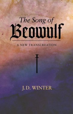 The Song of Beowulf: A New Transcreation - Winter