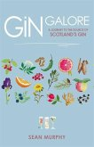 Gin Galore: A Journey to the Source of Scotland's Gin