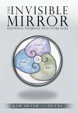 The Invisible Mirror: Knowing Yourself and Your Soul
