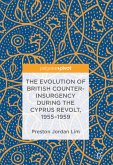 The Evolution of British Counter-Insurgency during the Cyprus Revolt, 1955-1959 (eBook, PDF)