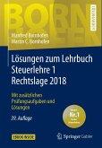 Lösungen zum Lehrbuch Steuerlehre 1 Rechtslage 2018 (eBook, PDF)