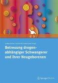 Betreuung drogenabhängiger Schwangerer und ihrer Neugeborenen (eBook, PDF)