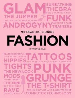 100 Ideas that Changed Fashion - Worsley, Harriet