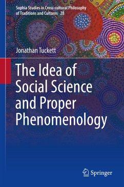 The Idea of Social Science and Proper Phenomenology (eBook, PDF) - Tuckett, Jonathan