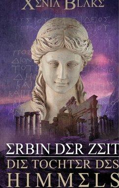 Erbin der Zeit: Die Tochter des Himmels (eBook,...
