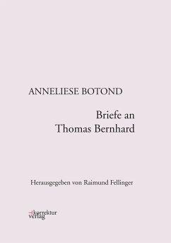 Briefe an Thomas Bernhard (eBook, ePUB) - Botond, Anneliese