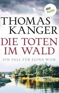 Die Toten im Wald (eBook, ePUB) - Kanger, Thomas