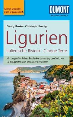 DuMont Reise-Taschenbuch Reiseführer Ligurien, Italienische Riviera,Cinque Terre (eBook, ePUB) - Hennig, Christoph; Henke, Georg