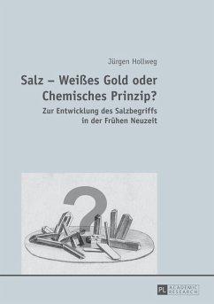 Salz - Weies Gold oder Chemisches Prinzip?