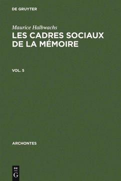 Les cadres sociaux de la mémoire (eBook, PDF) - Halbwachs, Maurice