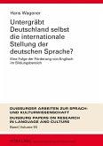 Untergraebt Deutschland selbst die internationale Stellung der deutschen Sprache? (eBook, PDF)
