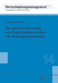 Die operative Steuerung von Cross-Docking-Centern mit Multiagentensystemen (eBook, ePUB) - Zimmermann, Falko