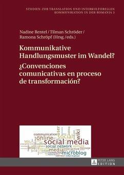 Kommunikative Handlungsmuster im Wandel?- Convenciones comunicativas en proceso de transformacion? (eBook, ePUB)