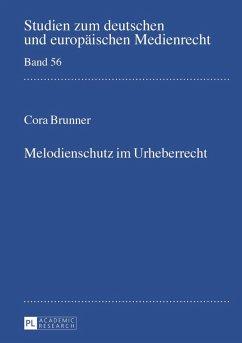 Melodienschutz im Urheberrecht (eBook, PDF) - Brunner, Cora