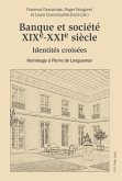 Banque et societe, XIXe-XXIe siecle (eBook, PDF)