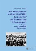Der Boxeraufstand in China 1900/1901 als deutscher und franzoesischer Erinnerungsort (eBook, ePUB)